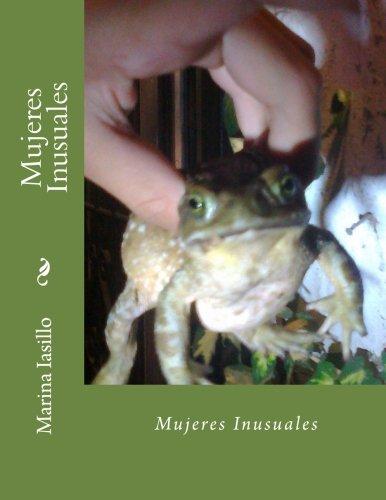 Mujeres Inusuales Cuentos inusuales de mujeres con humor  [Iasillo, Marina] (Tapa Blanda)