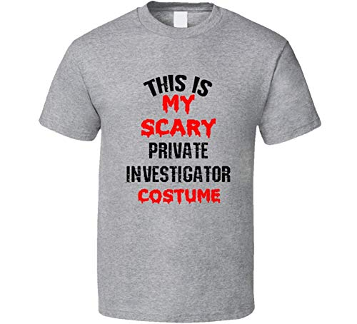 SHAMBLES TEES This is My Scary Private Investigator Costume Funny Occupation Halloween T Shirt L Sport Grey ()