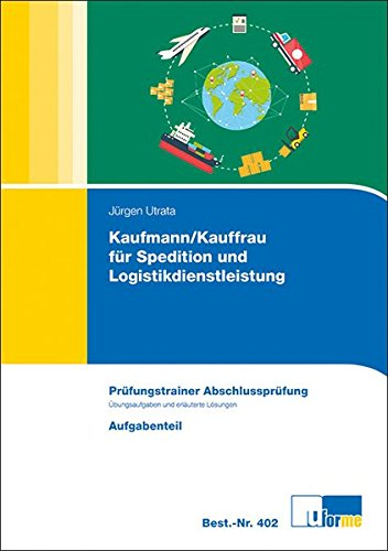 Kaufmann/-frau für Spedition und Logistikdienstleistung, Prüfungstrainer Abschlussprüfung