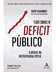 Tudo Sobre O Déficit Público: Um Guia Sobre o Maior Desafio do País Para a Década de 2020