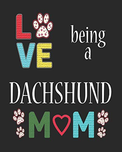 (Love Being a Dachshund Mom: 2019 Monthly Planner Dachshund)
