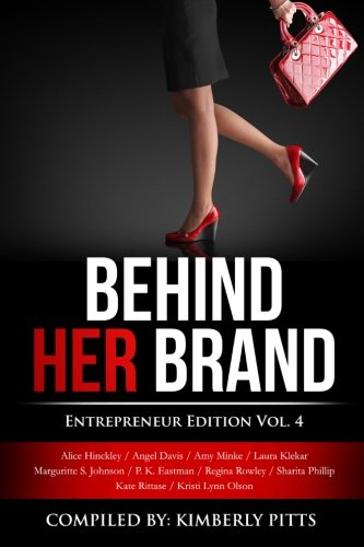 Behind Her Brand: Entrepreneur Edition Vol 4: Volume 4