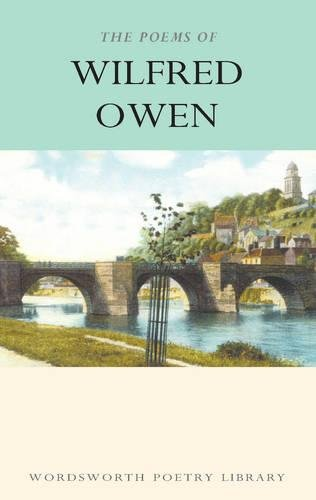 The Works of Wilfred Owen (Wordsworth Poetry Library)