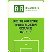 Soccer Training - Shooting training practice 1 for players aged 5 - 8 (Soccer coaching sessions for players aged 5 to 8)