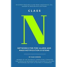 Class N: Networks for Fire Alarm and Mass Notification Systems: An Expert Resource Guide