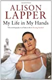 My Life in My Hands by Alison Lapper front cover