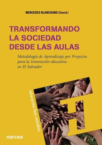 Transformando La Sociedad Desde Las Aulas Metodología De