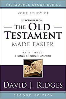 (Selections from) The Old Testament Made Easier, Second Edition (Part 3) (Gospel Study)