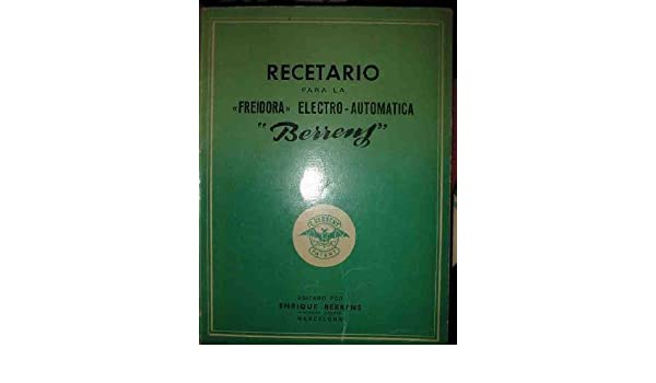 RECETARIO PARA LA FREIDORA ELECTRO-AUTOMATICA BERRENS: Amazon.es: WILLY ROHR Mr: Libros
