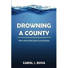 Drowning a County: When Urban Myths Destroy Rural Drainage