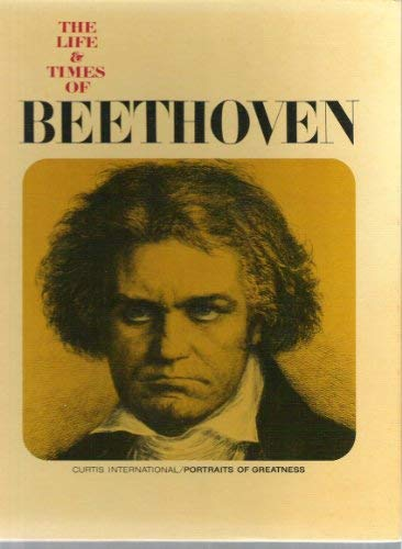 - The life and times of Beethoven; (Portraits of greatness)