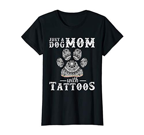 (Womens Just A Dog Mom With Tattoos Tshirt Cute Dog Lover Gifts)