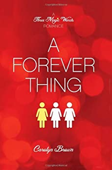 A Forever Thing (A Three Magic Words Romance) by [Brown, Carolyn]