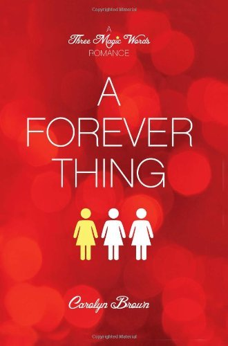 A forever thing a three magic words romance kindle edition by a forever thing a three magic words romance by brown carolyn fandeluxe Images