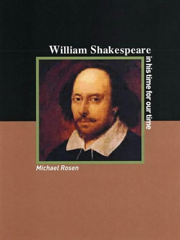William Shakespeare: An Artist for His Times, and for Our Times (Revolutionary Portraits)