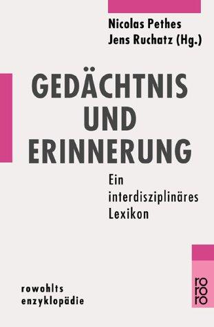 Gedächtnis und Erinnerung: Ein interdisziplinäres Lexikon