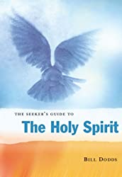 The Seeker's Guide to the Holy Spirit: Filling Your Life with Seven Gifts of Grace