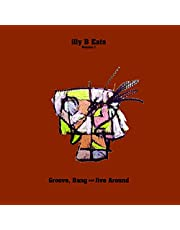 Illy B Eats:Groove Bang And Jive Aro Und (Vinyl)