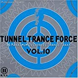 Tunnel Trance Force Vol. 10