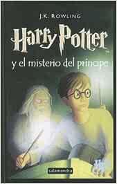 Harry Potter Y El Misterio Del Principe: Amazon.es