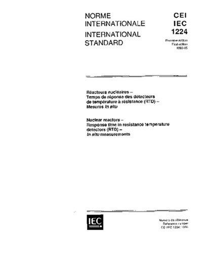 Download IEC 61224 Ed. 1.0 b:1993, Nuclear reactors - Response time in resistance temperature detectors (RTD) - In situ measurements PDF