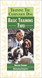 Training The Companion Dog: II. Behavior Problems & Household Etiquette [VHS]