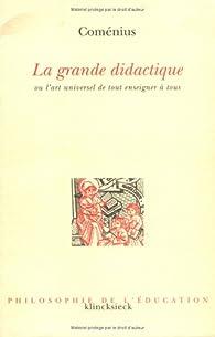LA GRANDE DIDACTIQUE OU L'ART UNIVERSEL DE TOUT ENSEIGNER A TOUS par  Comenius
