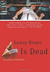 Lenny Bruce Is Dead: A Novel