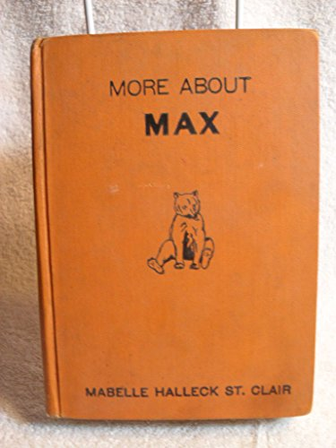 SCARCE! More About Max Mabelle Halleck St. Clair Bear 1932 1ST ED CHILDRENS BOOK