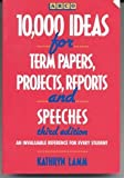 Ten Thousand Ideas for Term Papers, Projects, Reports and Speeches, Kathryn Lamm, 0139042288