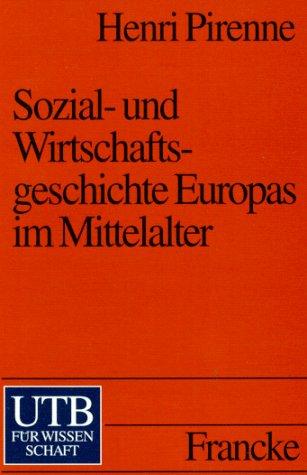UTB Uni-Taschenbücher, Bd.33, Sozialgeschichte und Wirtschaftsgeschichte Europas im Mittelalter