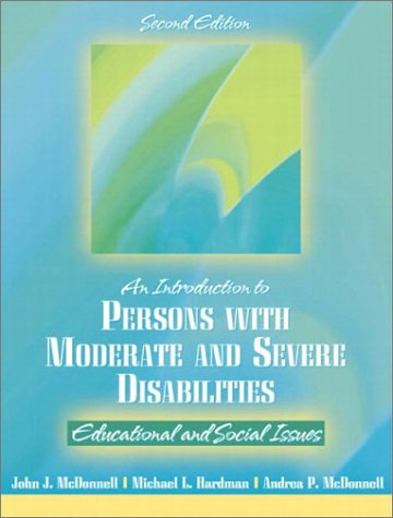 Introduction to Persons with Moderate and Severe Disabilities: Educational and Social Issues (2nd Edition)