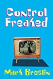 Control Freaked, Mark Breslin and Insomniac Press Staff, 1895837693