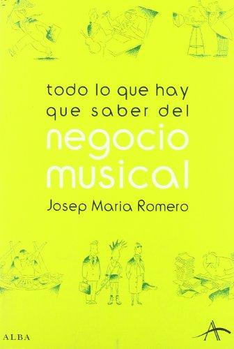 Descargar Libro Todo Lo Que Hay Que Saber Del Negocio Musical Josep M Romero