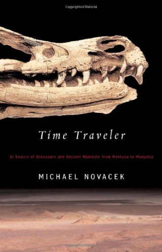 Time Traveler: In Search of Dinosaurs and Other Fossils from Montana to Mongolia