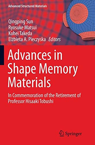 Advances in Shape Memory Materials: In Commemoration of the Retirement of Professor Hisaaki Tobushi (Advanced Structured Materials)-cover