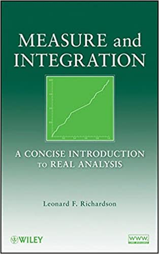 Measure and integration a concise introduction to real analysis measure and integration a concise introduction to real analysis leonard f richardson 9780470259542 amazon books fandeluxe Images
