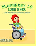 download ebook blueberry lu learns to cook: a story about a feisty little redheaded girl in a wheelchair (volume 2) pdf epub