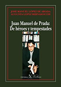 Juan Manuel de Prada: De héroes y tempestades par