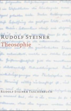 Theosophie. Einführung in übersinnliche Welterkenntnis und Menschenbestimmung