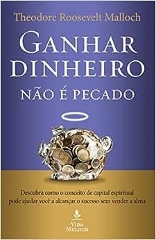 Ganhar dinheiro não é pecado: Descubra como o conceito de capital espiritual pode ajudar você a alcançar o sucesso sem vender a alma