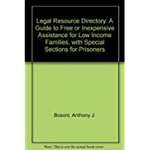 Legal Resource Directory: A Guide to Free or Inexpensive Assistance for Low Income Families, With Special Sections for Prisoners