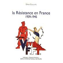 Résistance en France (La), 1939-1945