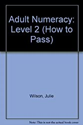 Adult Numeracy: Level 2 (How to Pass)