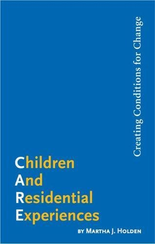Children and Residential Experiences: Creating Conditions for Change pdf epub
