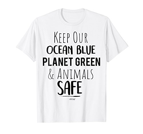Keep Our Ocean Blue Planet Green And Animals Safe ()