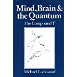 "Mind, Brain and the Quantum : The Compound ""I"", Lockwood, Michael, 0631180311"