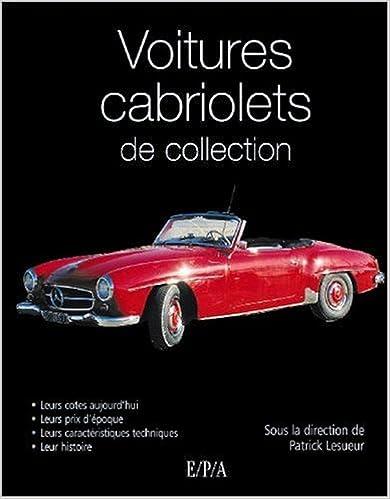 Télécharger des ebooks à partir de google books Voitures cabriolets de collection 2851206877 by Marc-Antoine Colin,Jean-Pierre Dauliac CHM