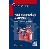 Parallelkinematische Maschinen: Entwurf, Konstruktion, Anwendung (VDI-Buch)