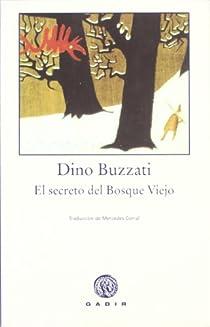El secreto del Bosque Viejo par Buzzati